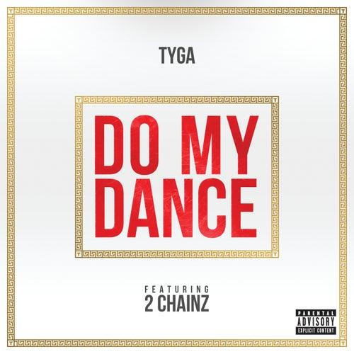 Do My Dance by Tyga