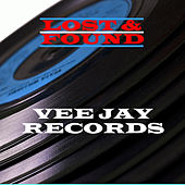 Lost & Found - Vee Jay Records by Various Artists