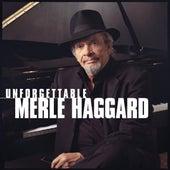 Unforgettable Merle Haggard by Merle Haggard