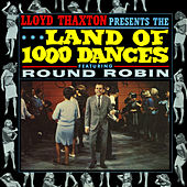 Lloyd Thaxton Presents the Land of 1000 Dances by Round Robin