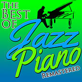 The Best of Jazz Piano (Remastered) by Various Artists