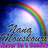 Never On a Sunday von Nana Mouskouri