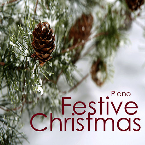 A Festive Christmas: Festive Piano Carols by Relaxing Instrumental Players