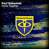 Come Together von Paul Oakenfold