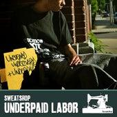 Underpaid Labor de Sweatshop
