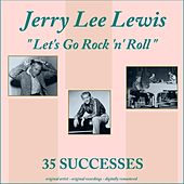 Let's Go Rock 'N' Roll (35 Successes) by Jerry Lee Lewis