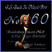 Bach In Musical Box 160 / Brandenburg Concert No6 B Flut Major Bwv1051 de Shinji Ishihara