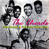 Sh-Boom & the Doo-Wop Hits von The Chords