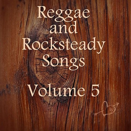 Reggae and Rocksteady Songs Vol 5 by Various Artists