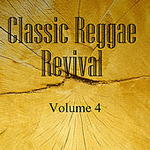 Classic Reggae Revival Vol 4 de Various Artists