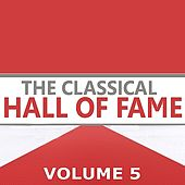 The Classical Hall of Fame, Volume 5 by Various Artists