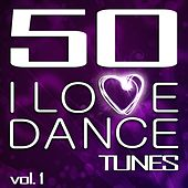 50 I Love Dance Tunes, Vol. 1 - Best of Hands Up Techno, Electro & Dirty Dutch House 2012 (Deluxe Edition) by Various Artists