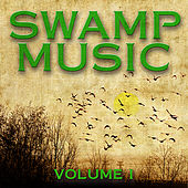 Swamp Music, Vol. 1 by Various Artists