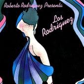 Roberto Rodriguez Presenta...: Los Rodriguez de Los Rodriguez