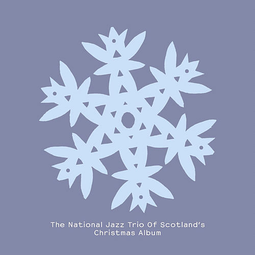 The National Jazz Trio Of Scotland's Christmas Album by National Jazz Trio Of Scotland