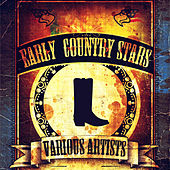 Early Country Stars (Remastered) by Various Artists