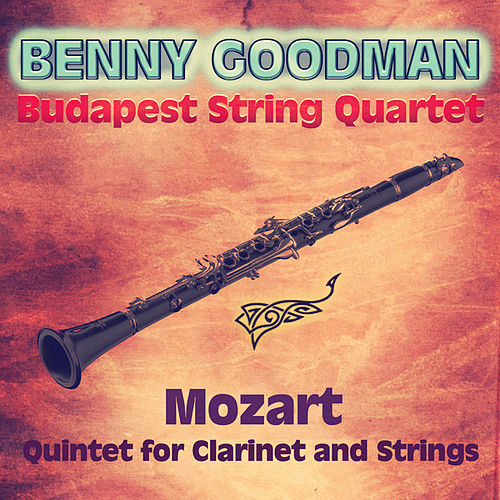 Mozart: Quintet for Clarinet and Strings (Remastered) by Benny Goodman