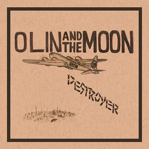 Destroyer by Olin And The Moon