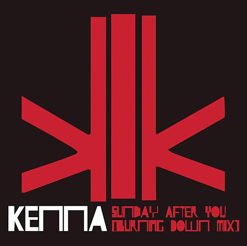 Sunday After You (burning Down Mix) by Kenna