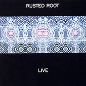 Live by Rusted Root