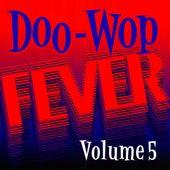 Doo Wop Fever, Vol. 5 von Various Artists