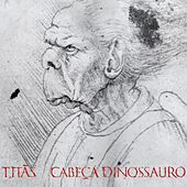 Cabeça Dinossauro - Edição Comemorativa 30 anos - Deluxe de Titãs