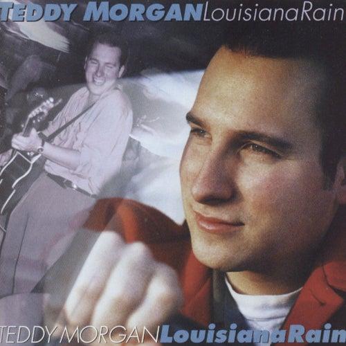 Louisiana Rain by Teddy Morgan