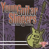 Young Guitar Slingers Texas Blues Evolution de Various Artists
