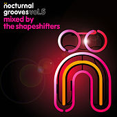 Nocturnal Grooves, Vol, 5 (Mixed by The Shapeshifters) by Various Artists