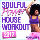 Soulful Power House Workout by Various Artists