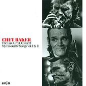 Baker, Chet: My Favourite Songs, Vols. 1 and 2 (The Last Great Concert) by Chet Baker