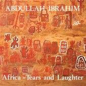 Ibrahim, Abdullah: Africa - Tears and Laughter by Abdullah Ibrahim