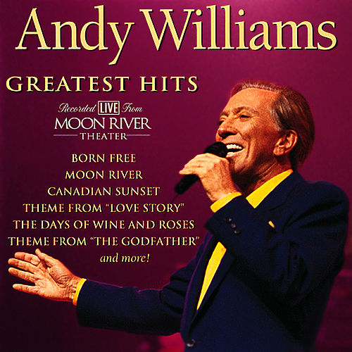 Andy Williams' Greatest Hits Live by Andy Williams