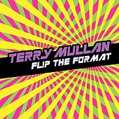Flip The Format [Continuous DJ Mix] von Terry Mullan