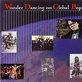 Wonder Dancing On Global Bop by Paul Adams