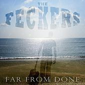 Far from Done de The Feckers