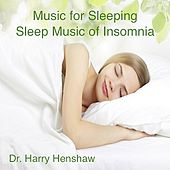 Music for Sleeping: Sleep Music of Insomnia by Dr. Harry Henshaw