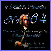 Bach In Musical Box 164 / Concert C Minor For Harpsichord And Strings Bwv1062 by Shinji Ishihara