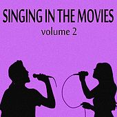 Singing in the Movies, Vol. 2 van Various Artists