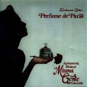 Perfume de Paris by La Misma Gente