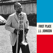 First Place (Remastered) by J.J. Johnson