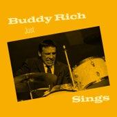 Buddy Rich Just Sings (Remastered) de Buddy Rich