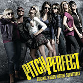 Pitch Perfect Soundtrack de Various Artists