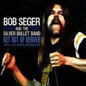 Get Out of Denver! (Live) by Bob Seger
