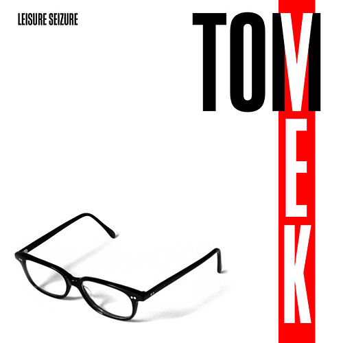 Leisure Seizure by Tom Vek