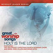 Holy Is The Lord by Great Worship Songs Praise Band