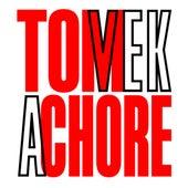 A Chore by Tom Vek