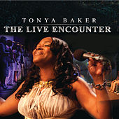 The Live Encounter (Live) by Tonya Baker