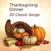 Thanksgiving Dinner: Thirty Classic Songs by Thanksgiving Piano Maestro