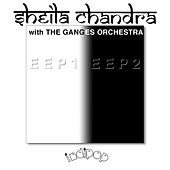 Eep1 & Eep2 by Sheila Chandra and The Ganges Orchestra